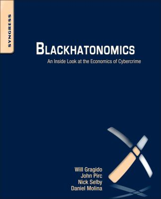 Blackhatonomics An Inside Look at the Economics of Cybercrime  2013 9781597497404 Front Cover