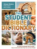 Student Bible Dictionary--Expanded and Updated Edition The 750,000 Copy Bestseller Made Even Better--Helping You Understand the Words, People, Places, and Events of Scripture  2014 edition cover