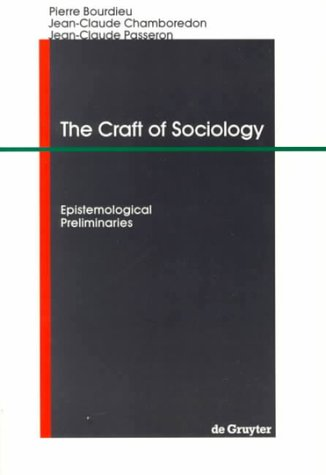 Craft of Sociology Epistemological Preliminaries  1991 edition cover