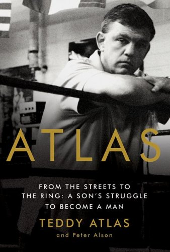 Atlas From the Streets to the Ring: A Son's Struggle to Become a Man  2006 9780060542405 Front Cover