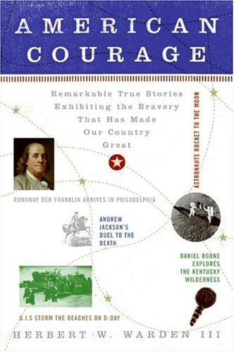 American Courage Remarkable True Stories Exhibiting the Bravery That Has Made Our Country Great N/A edition cover