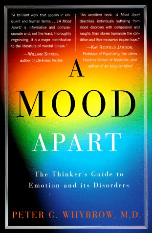 Mood Apart The Thinker's Guide to Emotion and Its Disorders Annual edition cover