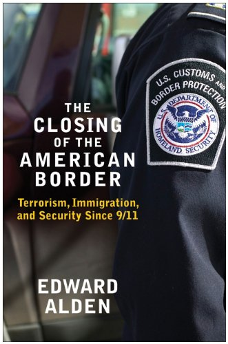 Closing of the American Border Terrorism, Immigration, and Security Since 9/11 N/A edition cover