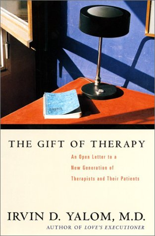 Gift of Therapy An Open Letter to a New Generation of Therapists and Their Patients  2002 edition cover