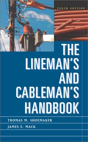 Lineman's and Cableman's Handbook  10th 2002 (Revised) 9780071362405 Front Cover