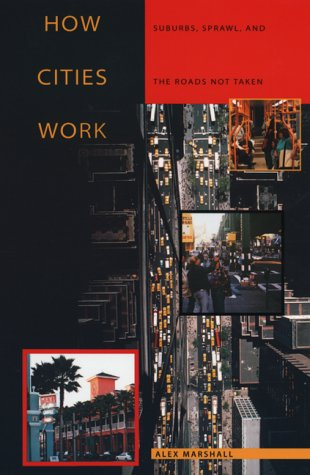 How Cities Work Suburbs, Sprawl, and the Roads Not Taken  2001 edition cover