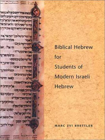 Biblical Hebrew for Students of Modern Israeli Hebrew   2002 (Student Manual, Study Guide, etc.) 9780300084405 Front Cover