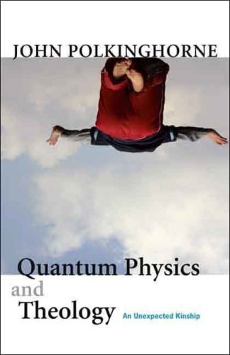 Quantum Physics and Theology An Unexpected Kinship N/A edition cover