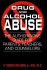 Drug and Alcohol Abuse The Authoritative Guide for Parents, Teachers, and Counselors  1994 9780306446405 Front Cover