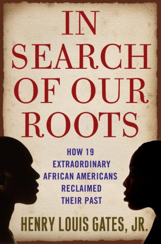 In Search of Our Roots How 19 Extraordinary African Americans Reclaimed Their Past  2008 edition cover