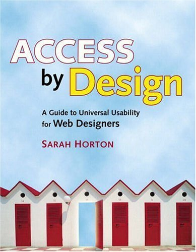 Access by Design A Guide to Universal Usability for Web Designers  2006 edition cover