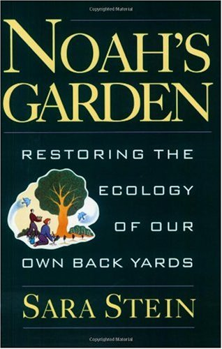 Noah's Garden Restoring the Ecology of Our Own Backyards  1995 edition cover