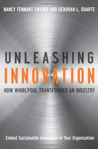 Unleashing Innovation How Whirlpool Transformed an Industry  2008 edition cover