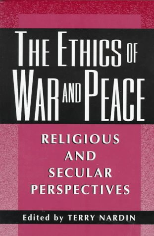 Ethics of War and Peace Religious and Secular Perspectives  1998 edition cover