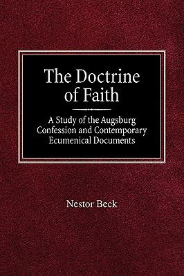 Doctrine of Faith a Study of the Augsburg Confession and Contemporary Ecumenical Documents N/A edition cover