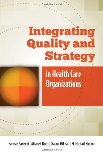 Integrating Quality and Strategy in Health Care Organizations   2013 9780763795405 Front Cover