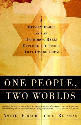 One People, Two Worlds A Reform Rabbi and an Orthodox Rabbi Explore the Issues That Divide Them N/A edition cover