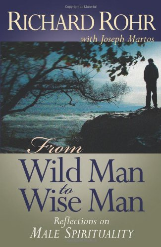 From Wild Man to Wise Man Reflections on Male Spirituality  2005 edition cover
