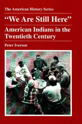 We Are Still Here American Indians in the Twentieth Century  1998 edition cover