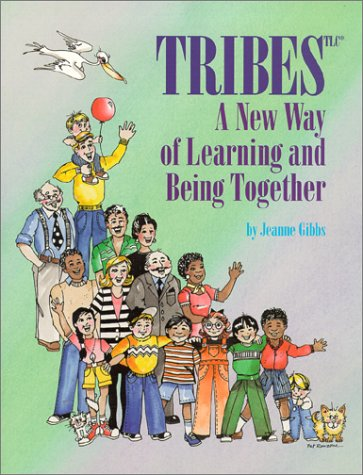 Tribes A New Way of Learning and Being Together 6th 2001 (Revised) 9780932762405 Front Cover
