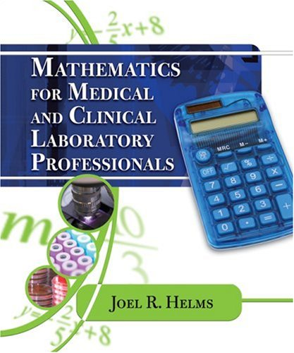 Mathematics for Medical and Clinical Laboratory Professionals   2009 edition cover