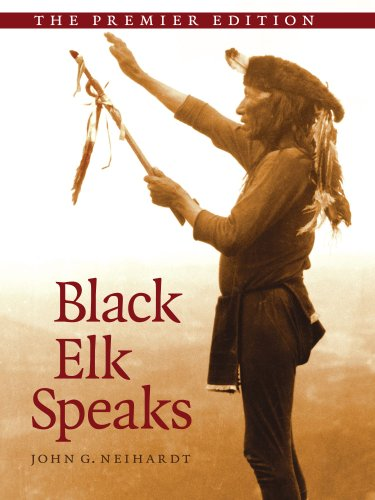 Black Elk Speaks Being the Life Story of a Holy Man of the Oglala Sioux, the Premier Edition  2008 edition cover