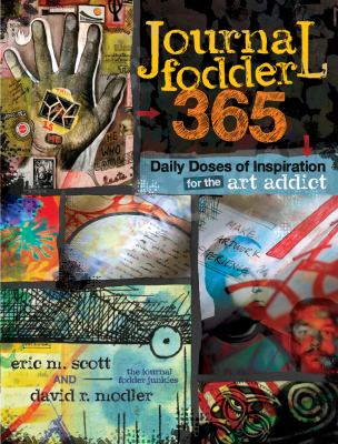Journal Fodder 365 Daily Doses of Inspiration for the Art Addict  2012 edition cover