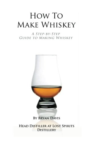 How to Make Whiskey A Step-by-Step Guide to Making Whiskey N/A 9781480174405 Front Cover