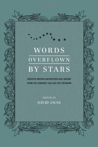 Words Overflown by Stars Creative Writing Instruction and Insight from the Vermont College Mfa Program  2009 edition cover