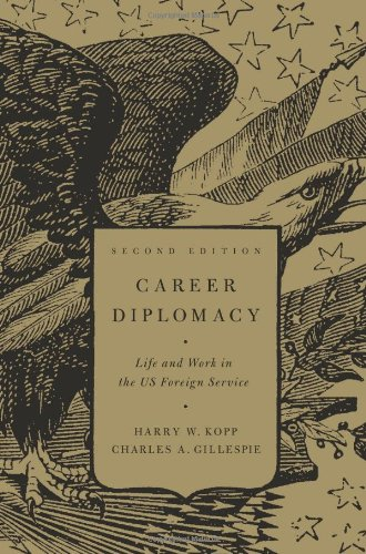 Career Diplomacy Life and Work in the U. S. Foreign Service 2nd 2011 (Revised) edition cover