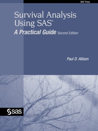Survival Analysis Using SAS A Practical Guide, Second Edition 2nd 2010 edition cover