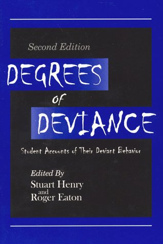Degrees of Deviance Student Accounts of Their Deviant Behavior 2nd 1989 edition cover