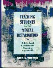 Teaching Students with Mental Retardation A Life Goal Curriculum Planning Approach  1996 edition cover
