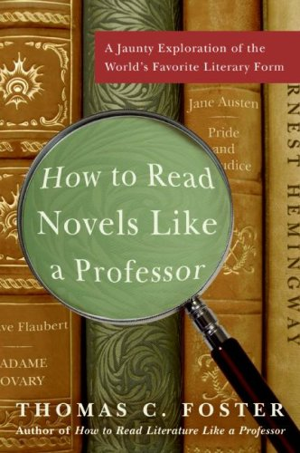 How to Read Novels Like a Professor A Jaunty Exploration of the World's Favorite Literary Form  2008 edition cover