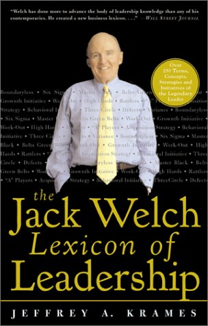 Jack Welch Lexicon of Leadership Over 250 Terms, Concepts, Strategies and Initiatives of the Legendary Leader  2002 9780071381406 Front Cover