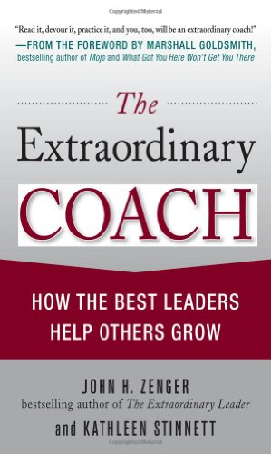Extraordinary Coach How the Best Leaders Help Others Grow  2010 edition cover