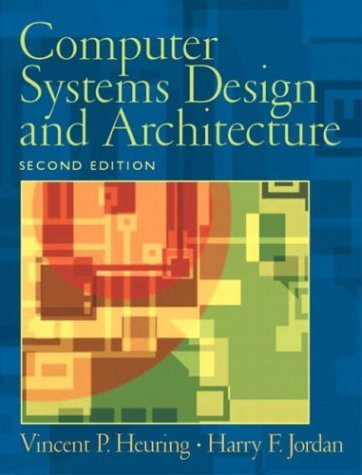 Computer Systems Design and Architecture  2nd 2004 edition cover
