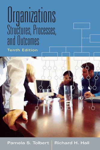 Organizations Structures, Processes and Outcomes 10th 2009 edition cover