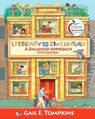 Literacy for the 21st Century A Balanced Approach (with MyEducationLab) 5th 2010 edition cover