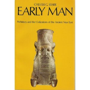Early Man Prehistory and the Civilizations of the Ancient near East  1973 9780195016406 Front Cover