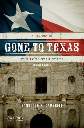 Gone to Texas A History of the Lone Star State 2nd 2013 edition cover