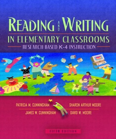 Reading and Writing in Elementary Classrooms Research-Based K-4 Instruction 5th 2004 (Revised) 9780205386406 Front Cover