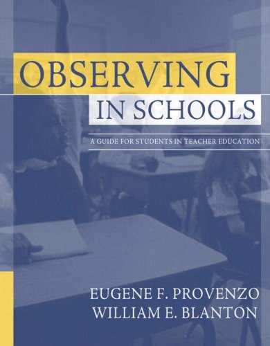 Observing in Schools A Guide for Students in Teacher Education  2006 9780205401406 Front Cover