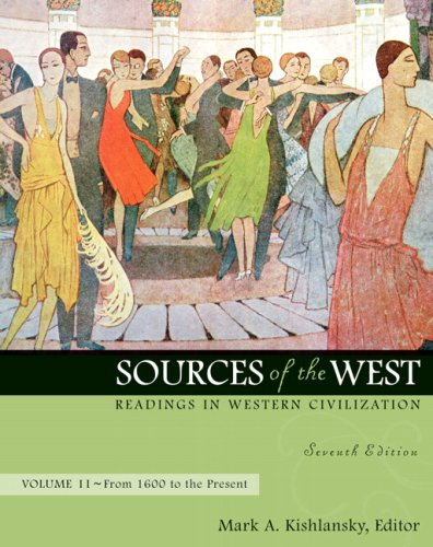Sources of the West Readings in Western Civilization 7th 2008 9780205568406 Front Cover
