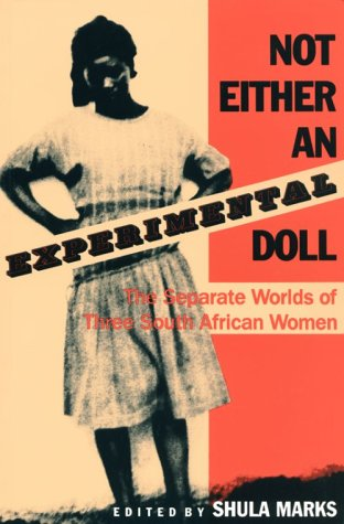 Not Either an Experimental Doll The Separate Worlds of Three South African Women  1988 9780253286406 Front Cover