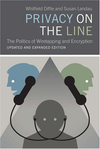 Privacy on the Line The Politics of Wiretapping and Encryption 2nd 2007 9780262042406 Front Cover