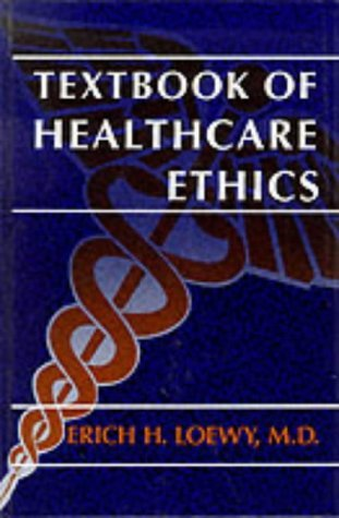 Textbook of Healthcare Ethics   2002 9780306452406 Front Cover