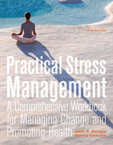 Practical Stress Management A Comprehensive Workbook for Managing Change and Promoting Health 5th 2010 edition cover
