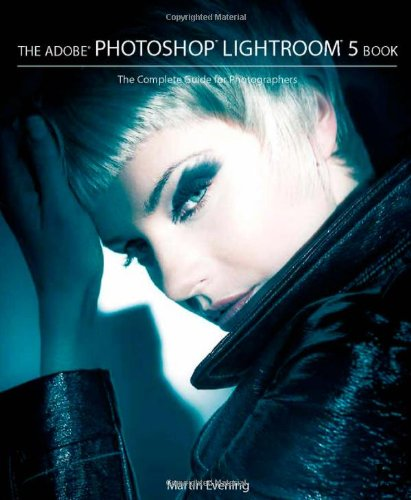 Adobe Photoshop Lightroom The Complete Guide for Photographers  2013 edition cover