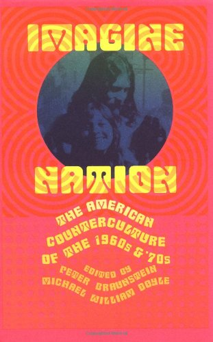 Imagine Nation The American Counterculture of the 1960s and 1970s  2002 edition cover